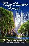 King Oberon's Forest, Hilda Van Stockum, 0741466937