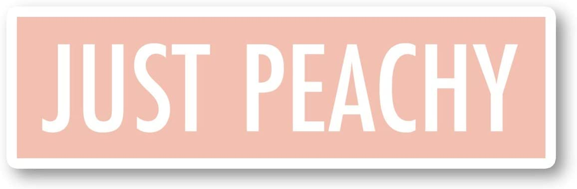 "Just Peachy Sticker Funny Quotes Stickers - Laptop Stickers - 2.5"" Vinyl Decal - Laptop, Phone, Tablet Vinyl Decal Sticker S1115"