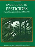 Basic Guide to Pesticides : Their Characteristics and Hazards, Briggs, Shirley and Strauss, Steven, 1560322535