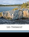 img - for Les Thibault Volume 1 (French Edition) book / textbook / text book