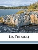 Les Thibault, Roger Martin du Gard, 1172321507