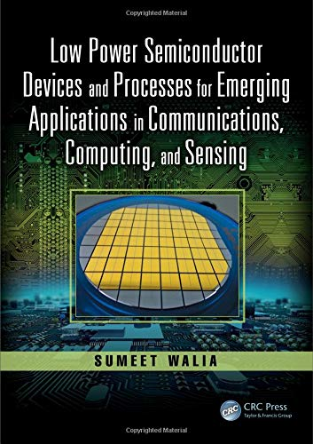Low Power Semiconductor Devices and Processes for Emerging Applications in Communications, Computing, and Sensing Devices, Circuits, and Systems: Amazon.es: ...