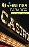 "The Gamblers Paradox, P. N. ""Harry"" Harish, 1482814722"