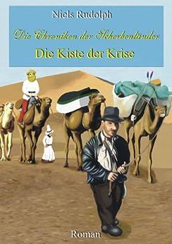 Die Kiste der Krise (Die Chroniken der Scherbenländer 2) (German Edition) by [Rudolph, Niels]