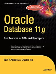 Oracle Database 11g: New Features for DBAs and Developers (Expert's Voice in Oracle)