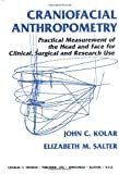 img - for Craniofacial Anthropometry: Practical Measurement of the Head and Face for Clinical, Surgical,and Research Use by John C. Kolar (1997-03-01) book / textbook / text book