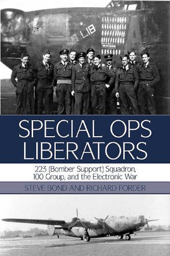 Special Ops Liberators: 223 (Bomber Support) Squadron, 100 Group, and the Electronic War -