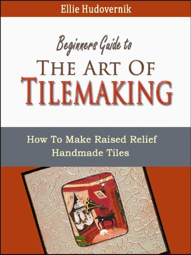 (The Art Of Tilemaking (How To Make Raised Relief Handmade Tiles Book 1))