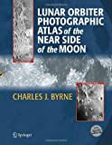 Lunar Orbiter Photographic Atlas of the near Side of the Moon, Byrne, Charles J., 1852338865