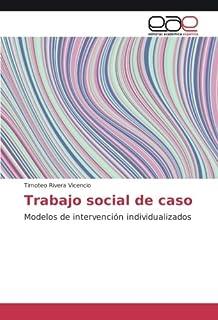 Trabajo social de caso: Modelos de intervención individualizados (Spanish Edition)