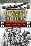 It Wasn't So Jolly: The Story of the Jolly Rogers