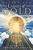 Ladies of Gold, James Maloney, 1449729223