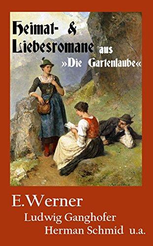 6 Heimat- und Liebesromane mit: E.Werner - Die Alpenfee, Herman Schmid  - Almenrausch und Edelweiß, Ludwig Ganghofer  - Der Unfried, F. L. Reimar - Getrennt u.a.; aus:
