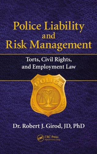 Download Police Liability and Risk Management: Torts, Civil Rights, and Employment Law Pdf