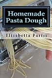 Homemade Pasta Dough: How to make pasta dough for the best pasta dough recipe including pasta dough for ravioli and other fresh pasta dough recipe ideas
