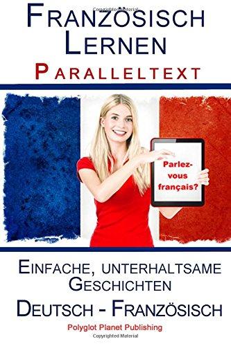 Französisch Lernen I Mit Paralleltext - Einfache, unterhaltsame Geschichten