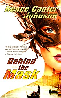 Behind the Mask by [Johnson, Renee Canter]