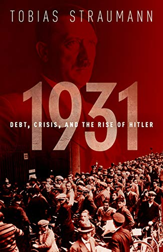 1931: Debt, Crisis, and the Rise of Hitler (English Edition)