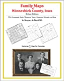 Family Maps of Winneshiek County, Iowa, Deluxe Edition : With Homesteads, Roads, Waterways, Towns, Cemeteries, Railroads, and More, Boyd, Gregory A., 1420313703