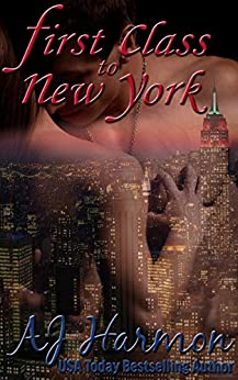 First Class to New York (First Class series Book 1) by [Harmon, AJ]