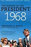 The Making of the President 1968, Theodore H. White, 0061900648