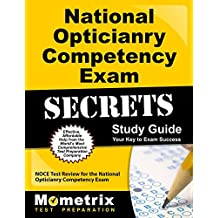 National Opticianry Competency Exam Secrets Study Guide: Noce Test Review For the National Opticianry Competency Exam: Noce Test Review For the National Opticianry Competency Exam