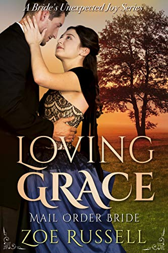 Loving Grace: Mail Order Bride Historical Western Romance (A Bride's Unexpected Joy Book 2) by [Russell, Zoe]