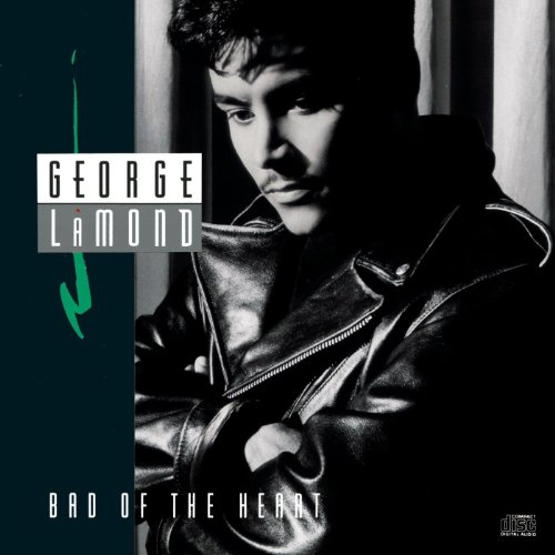 bad of the heart album version by george lamond on amazon music