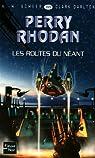 Perry Rhodan, tome 265 : Les routes du néant par Darlton