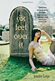 Six Feet over It, Jennifer Longo, 0449818713