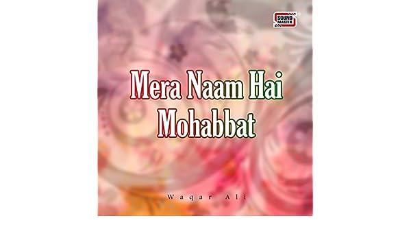 mera naam hai mohabbat waqar ali mp3 free download