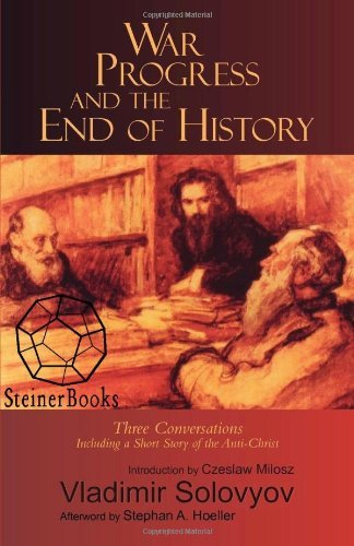War, Progress and the End of History: Three Conversations Including a Short Tale of the Antichrist (Esalen-Lindisfarne Library of Russian Philosophy) by Vladimir Solov'ev (1990-01-01)