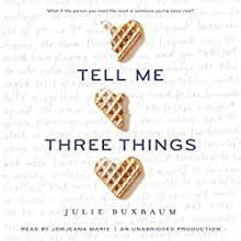 Tell Me Three Things Audiobook by Julie Buxbaum Narrated by Jorjeana Marie