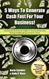 5 Ways to Generate Cash Fast for Your Business, Darin Spindler and Andy O' Mara, 0615718604
