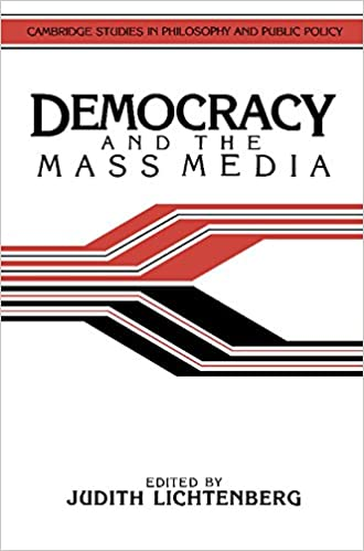 democracy and the mass media a collection of essays cambridge  democracy and the mass media a collection of essays cambridge studies in philosophy and public policy n edition