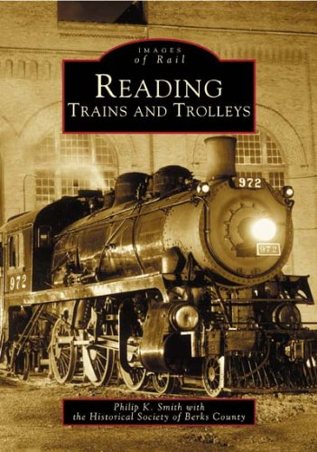 Reading Trains and Trolleys   (PA)  (Images  of  - Valley Steam Ny
