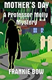 Mother's Day: A Professor Molly Mystery (Professor Molly Mysteries) (Volume 6)