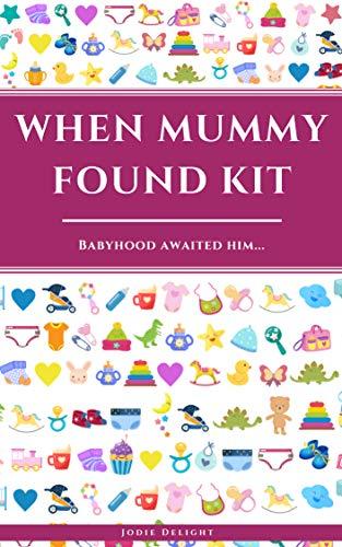 When Mummy Found Kit: Babyhood Awaited ()