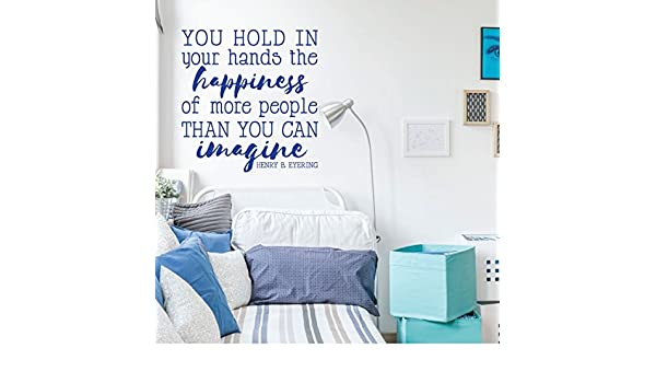 Vinyl Decoration For Home or Church Decor LDS Wall Decal Henry B Eyring You Hold In Your Hands The Happiness
