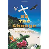Be the Changeby Dove Morning Dove