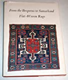 img - for From the Bosporus to Samarkand: Flat Woven Rugs book / textbook / text book