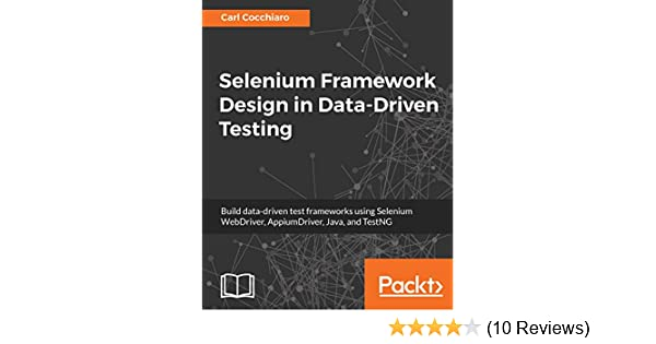 Selenium Framework Design in Data-Driven Testing: Build data-driven