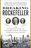img - for Breaking Rockefeller: The Incredible Story of the Ambitious Rivals Who Toppled an Oil Empire book / textbook / text book