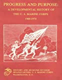 img - for Progress and Purpose: A Developmental History of the United States Marine Corps, 1900-1970 book / textbook / text book