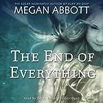 The End of Everything: A Novel   Megan Abbott