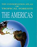 img - for The Conservation Atlas of Tropical Forests: The Americas book / textbook / text book