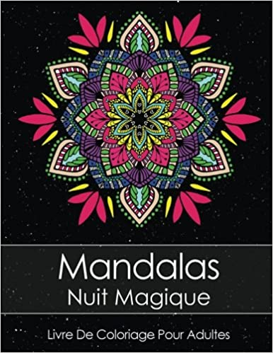 Coloriage Anti Stress A Imprimer Pdf.Livre De Coloriage Pour Adultes Mandalas Nuit Magique Anti Stress