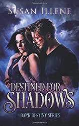 Destined for Shadows (Dark Destiny Series) (Volume 1)
