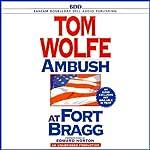 Ambush at Fort Bragg | Tom Wolfe