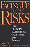 img - for Facing Up to the Risks: How Financial Institutions Can Survive and Prosper by Dominic Casserley (1993-03-12) book / textbook / text book